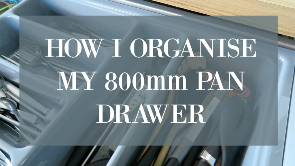 how-I-organise-my-800mm-pan-drawer