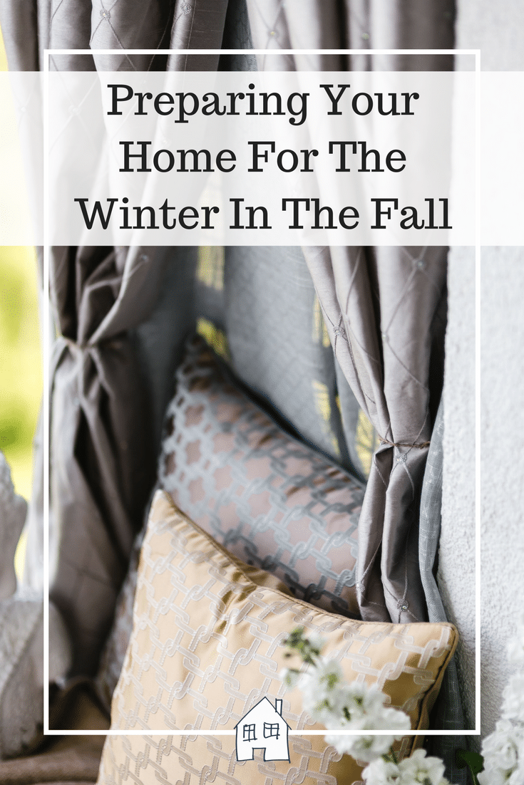 preparing your home for winter. adding thicker curtains, servicing your boiler, clear gutters and fill gaps